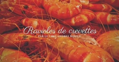 Recette de ravioles de crevettes par Andrée Rosier | Cuisine et cuisiniers | Scoop.it