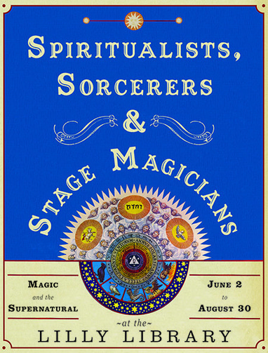 A New Exhibition at the Lilly Library: Spiritualists, Sorcerers, and Stage Magicians | Books and bookstores | Scoop.it