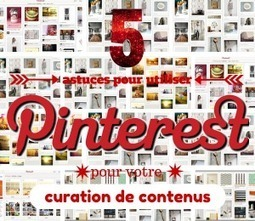 5 astuces pour utiliser Pinterest pour votre curation de contenus | Web marketing et réseaux sociaux | Scoop.it