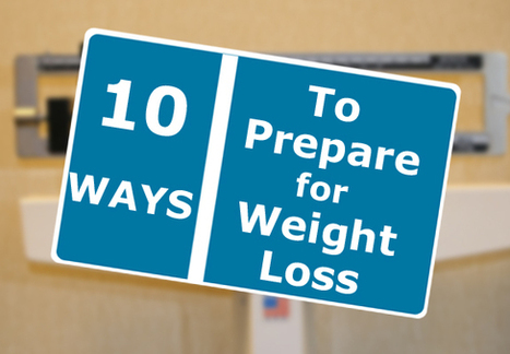 10 Ways to Prepare to Lose Weight | HAPI Eating | Scoop.it