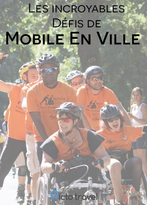 Les incroyables défis de Mobile en Ville   Handicap, Mobilité et Vivre Ensemble   Scoop.it