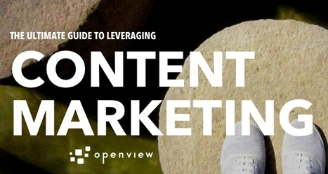 Ulimate Content Marketing Resources Guide | OpenView Labs | Irresistible Content | Scoop.it