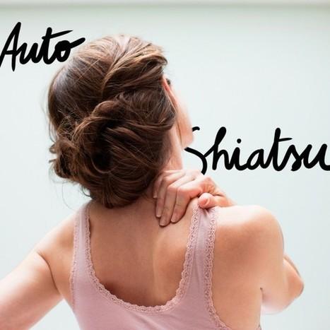 Je me mets à l'auto-shiatsu | Shiatsu | Scoop.it