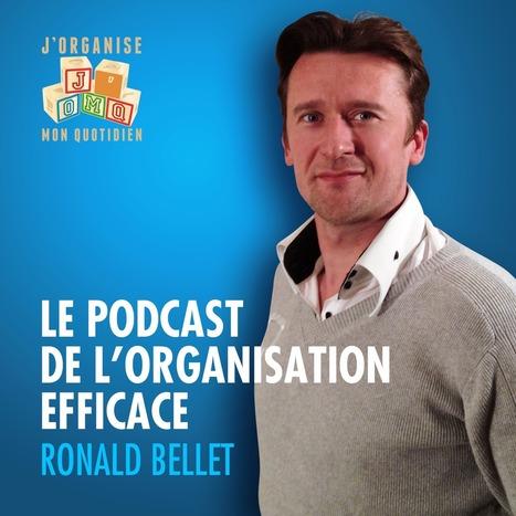 Podcast - Pourquoi voulez vous être organisé(e) ?   Méthodes d'organisation   Scoop.it