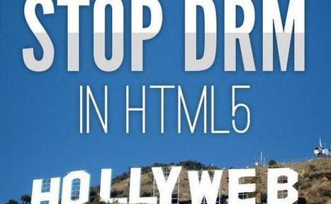 Le Web libre se mobilise contre l'arrivée des DRM dans le HTML5 - 20minutes.fr | web et design | Scoop.it