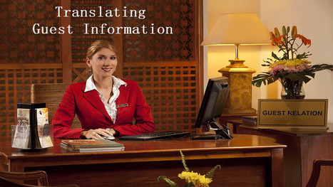 Translating Hotel Guest Information is a Modern Necessity | Certified Translation Services | Scoop.it