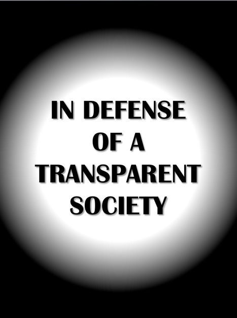 In Defense of a Transparent Society | The Transparent Society | Scoop.it