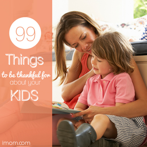 99 Things to Be Thankful for About Your Children | Family and Consumer Sci | Scoop.it