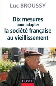 Dix mesures pour adapter la société au vieillissement | Pasolo, solutions anti-dépendance | Scoop.it