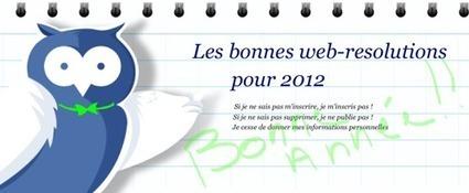 Les Bonnes Web-Résolutions pour 2012 ! | Suppression de données & eReputation | Scoop.it