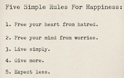 The Five Simple Rules of Happiness So simple. ... | skillful means for conscious living | Scoop.it