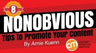 8 Nonobvious Tips to Promote Your Content | Surviving Social Chaos | Scoop.it