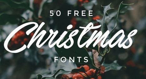50 Free Christmas Fonts To Give Your Designs A Holiday Twist | Digital Presentations in Education | Scoop.it