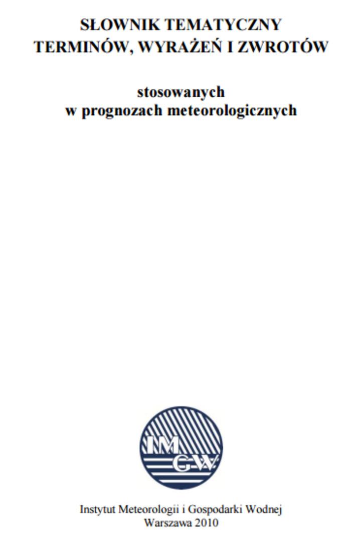 (PL) (PDF) - SŁOWNIK TERMINÓW stosowanych w prognozach meteorologicznych | Instytut Meteorologii i Gospodarki Wodnej Warszawa | Glossarissimo! | Scoop.it