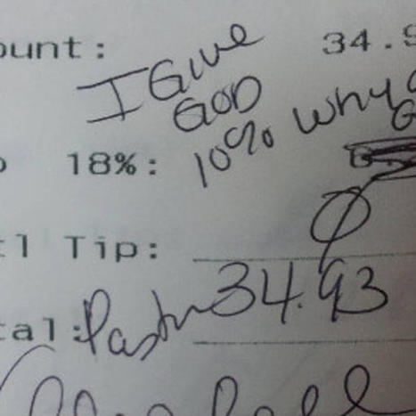 Person claiming to be pastor leaves waiter note: 'I give God 10%. Why do you get 18?' | It's Show Prep for Radio | Scoop.it