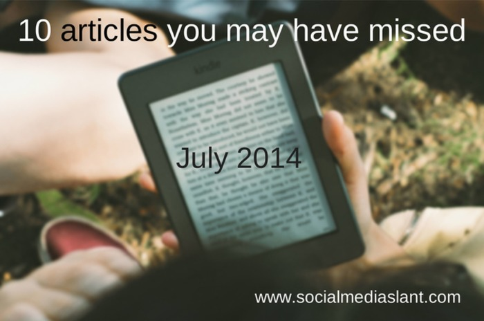 10 articles you may have missed (July 2014)   Business in a Social Media World   Scoop.it