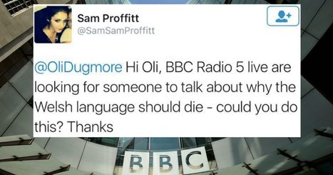 The BBC was trying to find someone to say 'Welsh language should die' | Sociolinguistics Links | Scoop.it