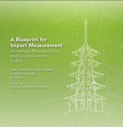 Blueprint for Impact Measurement for Venture Philanthropists and Social Investors in Asia - AVPN | Inclusive Business and Impact Investing | Scoop.it