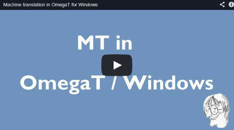 (CAT)-(VIDEO) - Machine translation in OmegaT for Windows | CATguru's vlog | Glossarissimo! | Scoop.it