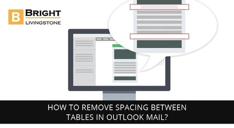 How to Remove Spacing between Tables in Outlook mail? - Bright Livingstone  Technologies Empowered   Brightlivingstone.com   Scoop.it