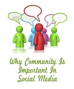 Why Community Is Important In Social Media | GiftBasketVillas News - from my home to yours | Scoop.it
