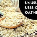 Unusual Uses of Oatmeal You Should Try | Lifestyle | Scoop.it