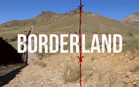 AJAM Presents: 'Borderland' | Al Jazeera America | Democracy in Place and Space | Scoop.it