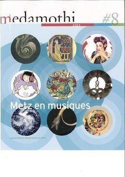 Metz en musiques : Les Carnets de Medamothi #8 - 2015 | Musique en bibliothèque | Scoop.it