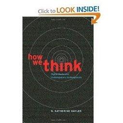 How We Think: Digital Media and Contemporary Technogenesis (by N. Katherine Hayles) | CxBooks | Scoop.it
