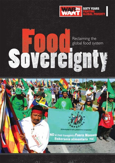 Food Sovereignty Report Launched | War on Want | The Great Transition | Scoop.it
