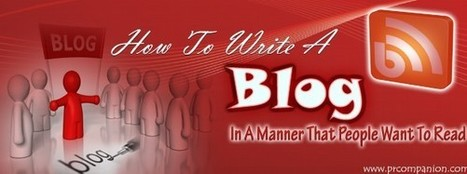 How To Write A Blog, In A Manner That People Want | 25 Ways for Branding Your Company & To Increase Your Name Recognition | Scoop.it