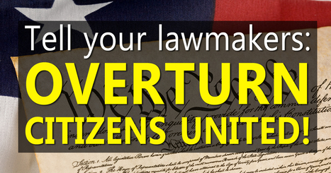 Overturn Citizens United! | DidYouCheckFirst | Scoop.it