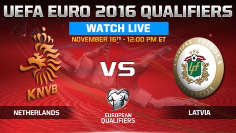 Netherlands vs Latvia -live on hd tv- | sports | jak111 | Scoop.it