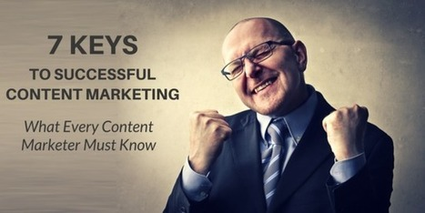 7 Keys to Successful Content Marketing - Business 2 Community   eCommerce   Scoop.it