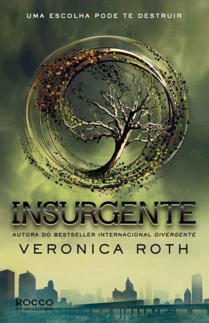 Insurgente, de Veronica Roth #2 - E O MUNDO TERMINOU EM LIVROS | Ficção científica literária | Scoop.it