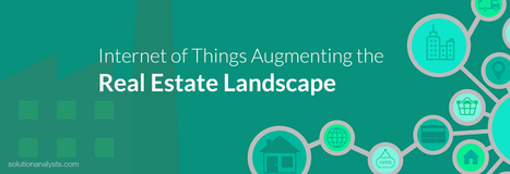 Smarter Real Estate Augmented by The Internet of Things | Web Development & eCommerce Solutions | Scoop.it