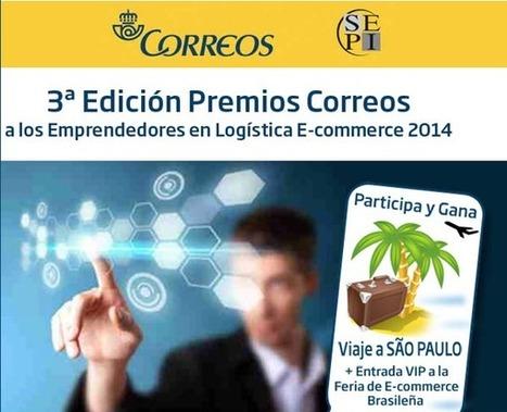 3ª Edición de los premios Correos a los emprendedores en logística e-Commerce 2014 | eCommerce | Scoop.it