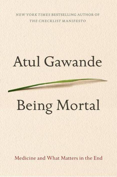 Review: Atul Gawande's 'Being Mortal' - MiamiHerald.com | Cardiotoxicity | Scoop.it