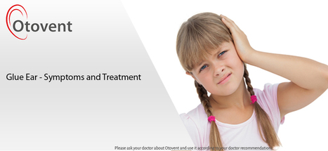Let's introspect Glue ear Condition | Glue ear treatment with otovent | Scoop.it