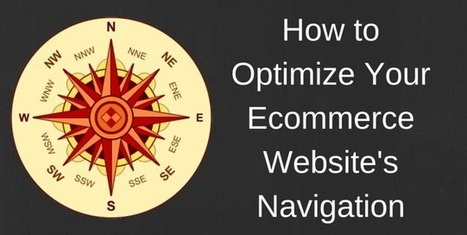 How to Optimize Your Ecommerce Site's Navigation | Websites - ecommerce | Scoop.it