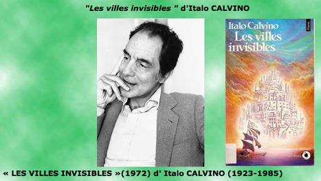"""Les villes et les signes"" – Extrait de Les villes invisibles d'ItaloCalvino   Urban Life   Scoop.it"