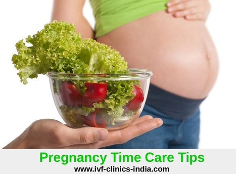 PREGNANCY TIME CARE TIPS | IVF Clinic Tamil Nadu | Scoop.it