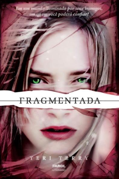 Resenha: Fragmentada, de Teri Terry • Momentum Saga • | Ficção científica literária | Scoop.it