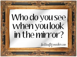 Who Do You See When You Look In The Mirror? | The Butterfly Maiden Project | Scoop.it