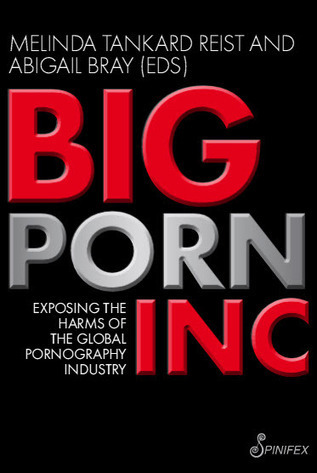 Why Big Porn Inc had to be written: an interview with Hennie Weiss | Melinda Tankard Reist | #Prostitution #Pornography (french & english) | Scoop.it