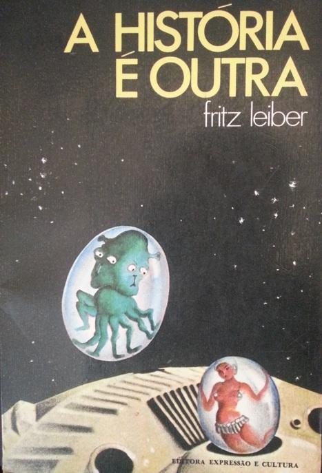A História é Outra - Fritz Leiber | Ficção científica literária | Scoop.it
