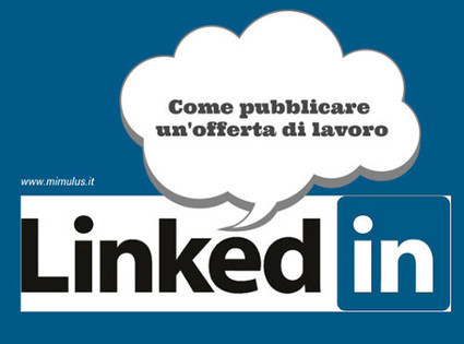 Come pubblicare un'offerta di lavoro su Linkedin | Digital Friday | Scoop.it