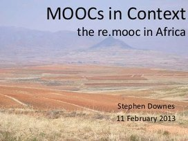 MOOCs in Context - the Re.MOOC in Africa - by Stephen Downes | Digital Delights | Distance Ed Archive | Scoop.it