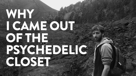 Why I Came Out Of The Psychedelic Closet | ayahuasca | Scoop.it