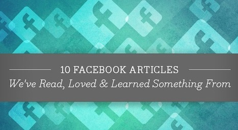 10 Facebook Articles We've Read, Loved & Learned Something From - SociallyStacked - Everything Social for Small Businesses and Agencies | Social Media, the 21st Century Digital Tool Kit | Scoop.it